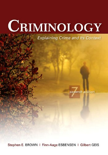 Criminology: Explaining Crime and Its Context 9781422463321