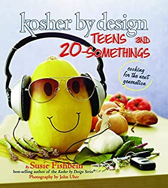Kosher by Design Teens and 20-Somethings: Cooking the Next Generation 9781422609989