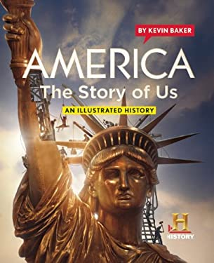 America: The Story of Us: An Illustrated History 9781422983430