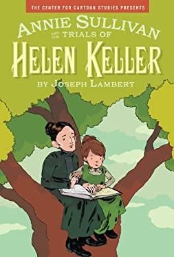 Annie Sullivan and the Trials of Helen Keller 9781423113362