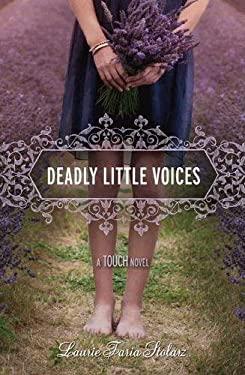 Deadly Little Voices: A Touch Novel 9781423134978