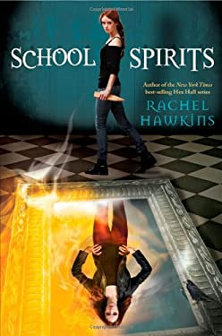 School Spirits (Hex Hall Novel, A) 9781423148494