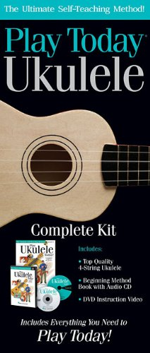Play Today Ukulele Complete Kit: The Ultimate Self-Teaching Method! [With CD (Audio) and Instruction Video and Beginning Method Book] 9781423486688