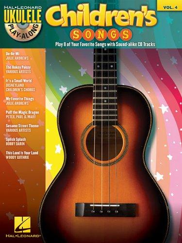 Children's Songs: Ukulele Play-Along Volume 4 9781423490722