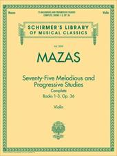 75 Melodious and Progressive Studies Complete, Op. 36: Schirmer's Library of Musical Classics, Vol. 2092