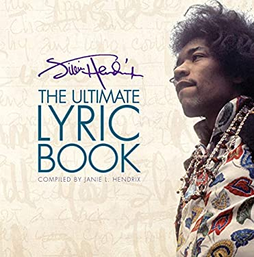 Jimi Hendrix: The Ultimate Lyric Book 9781423492689