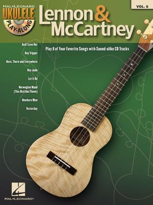 Lennon & McCartney: Ukulele Play-Along Volume 6 9781423496182