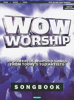WOW Worship Purple Songbook: 30 Powerful Worship Songs from Today's Top Artists 9781423496236