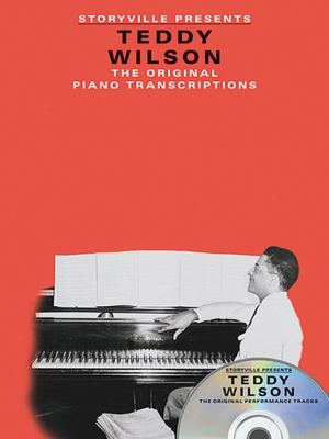 Storyville Presents Teddy Wilson: The Original Piano Transcriptions [With CD (Audio)] 9781423498117