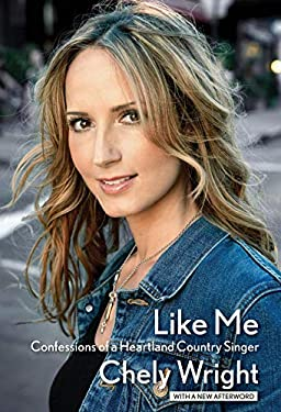 Like Me: Confessions of a Heartland Country Singer 9781423499480