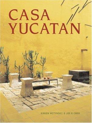 Casa Yucatan 9781423601067