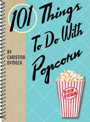 101 Things to Do with Popcorn 9781423606895