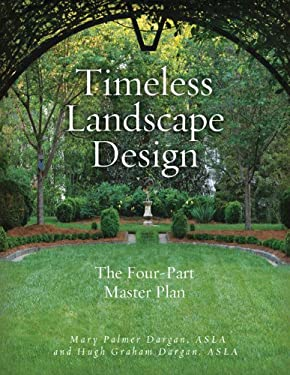 Timeless Landscape Design: The Four-Part Master Plan 9781423623403