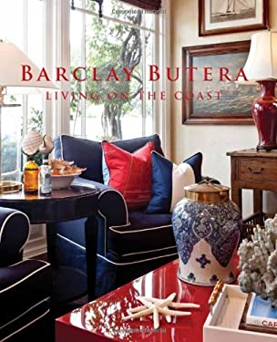 Barclay Butera: Living on the Coast 9781423624455