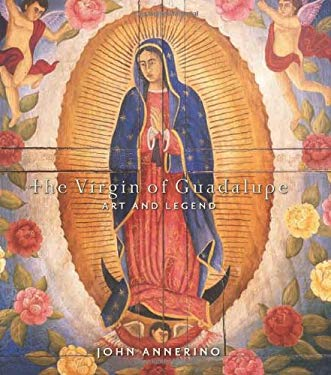 Virgin of Guadalupe: Art and Legend