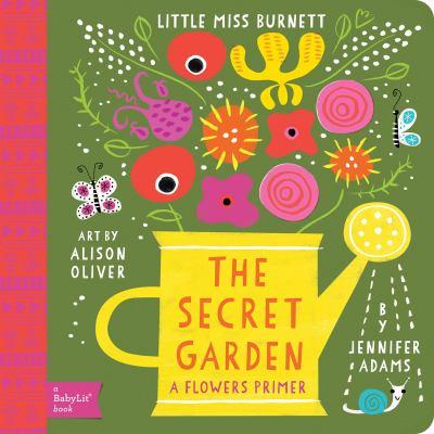 The Secret Garden: A BabyLit Flowers Primer (BabyLit Books)