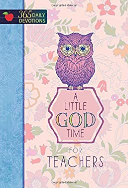 A Little God Time for Teachers: 365 Daily Devotions