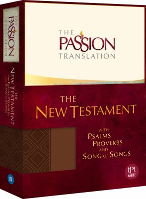 The Passion Translation New Testament (Brown): With Psalms, Proverbs and Song of Songs
