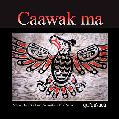Caawak Ma: Quuquuaca 9781425187859