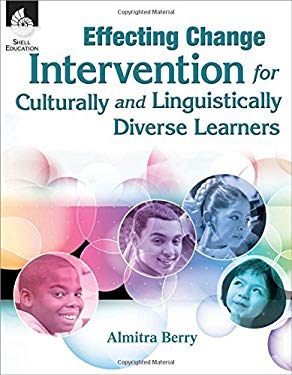 Effecting Change: Intervention for Culturally and Linguistically Diverse Learners 9781425806668