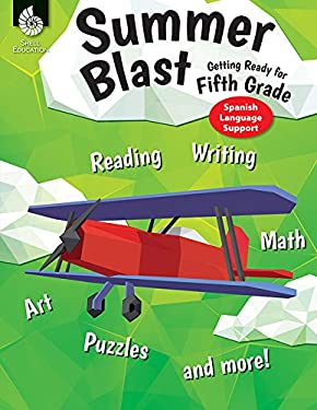 Summer Blast: Getting Ready for Fifth Grade (Spanish Language Support) (Spanish Edition)