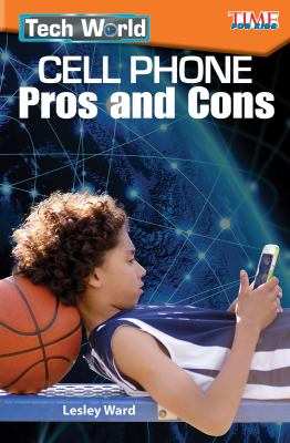 Tech World: Cell Phone Pros and Cons (Time for Kids Nonfiction Readers)