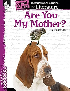 Are You My Mother? (Great Works: Instructional Guides for Literature)