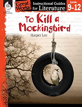 To Kill a Mockingbird (Great Works: Instructional Guides for Literature)