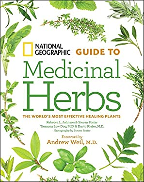 National Geographic Guide to Medicinal Herbs: The World's Most Effective Healing Plants 9781426207006