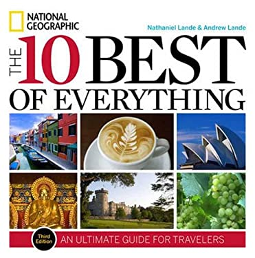 The 10 Best of Everything, Third Edition: An Ultimate Guide for Travelers 9781426208676