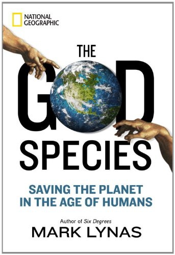 The God Species: Saving the Planet in the Age of Humans 9781426208911