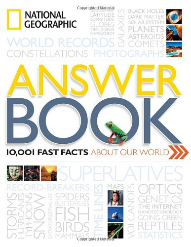 National Geographic Answer Book: 10,001 Fast Facts about Our World 9781426208928