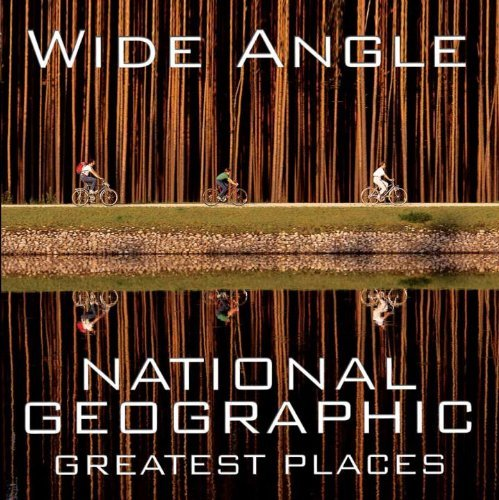 Wide Angle: National Geographic Greatest Places 9781426208935
