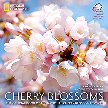 Cherry Blossoms: The Official Book of the National Cherry Blossom Festival 9781426209215