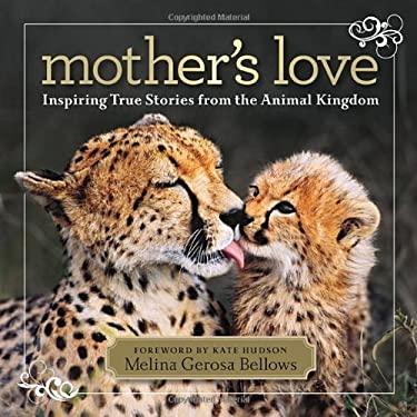 Mother's Love: Inspiring True Stories from the Animal Kingdom 9781426209222
