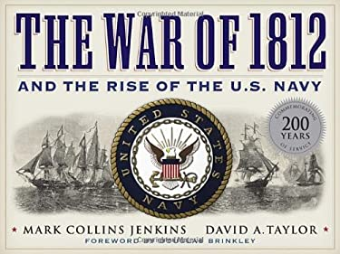 The War of 1812 and the Rise of the U.S. Navy 9781426209338