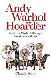 Andy Warhol Was a Hoarder: Inside the Minds of History's Great Personalities 22909876