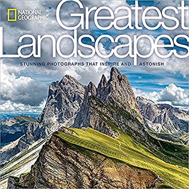 National Geographic Greatest Landscapes: Stunning Photographs That Inspire and Astonish as book, audiobook or ebook.