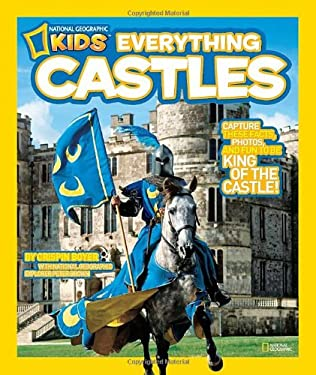 National Geographic Kids Everything Castles: Capture These Facts, Photos, and Fun to Be King of the Castle! 9781426308048