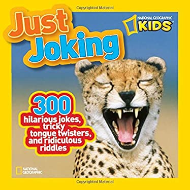 Just Joking: 300 Hilarious Jokes, Tricky Tongue Twisters, and Ridiculous Riddles 9781426309304