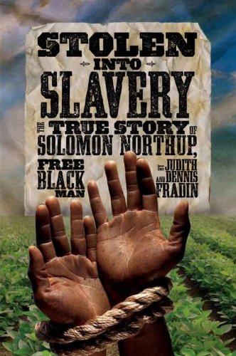 Stolen Into Slavery: The True Story of Solomon Northup, Free Black Man 9781426309380