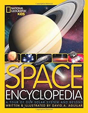 Space Encyclopedia : A Tour of Our Solar System and Beyond