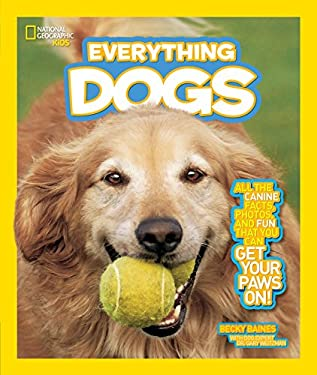 Everything: Dogs: All the Canine Facts, Photos, and Fun You Can Get Your Paws On! as book, audiobook or ebook.