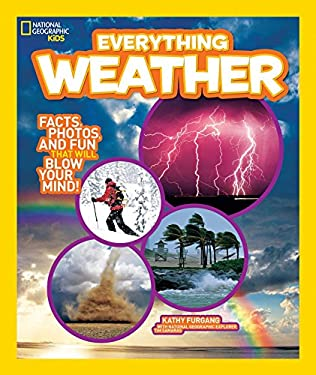 National Geographic Kids Everything Weather: Facts, Photos, and Fun That Will Blow You Away 9781426310638