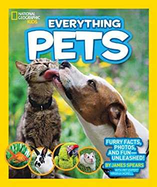 National Geographic Kids Everything Pets : Furry Facts, Photos, and Fun-Unleashed!
