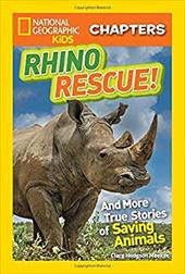 National Geographic Kids Chapters: Rhino Rescue: And More True Stories of Saving Animals (NGK Chapters) 23280231