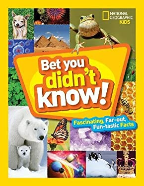 Bet You Didn't Know: Fascinating, Far-out, Fun-tastic Facts! (Fun Facts)