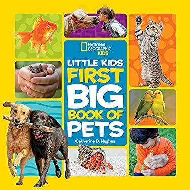 Little Kids First Big Book of Pets (National Geographic Little Kids First Big Books)
