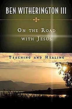 On the Road with Jesus: Teaching and Healing 9781426712166