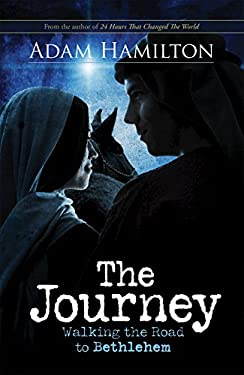The Journey: Walking the Road to Bethlehem 9781426714252